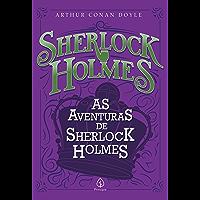 As aventuras de Sherlock Holmes (Clássicos da literatura mundial)