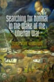 Searching for Normal in the Wake of the Liberian War (Pennsylvania Studies in Human Rights)