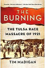 The Burning: The Tulsa Race Massacre of 1921 Kindle Edition