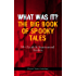 WHAT WAS IT? THE BIG BOOK OF SPOOKY TALES – 55+ Occult & Supernatural Thrillers (Horror Classics Anthology): Number 13, The Deserted House, The Man with ... by Hope, The Mysterious Card and many more