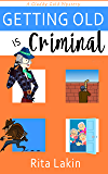 Getting Old is Criminal (Gladdy Gold Mysteries Book 3)