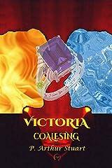 Victoria: Coalescing Kindle Edition