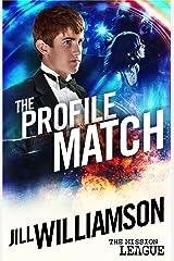 The Profile Match: Mission 4: Cambodia (The Mission League) Kindle Edition