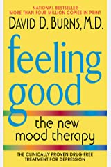 Feeling Good: The New Mood Therapy Kindle Edition