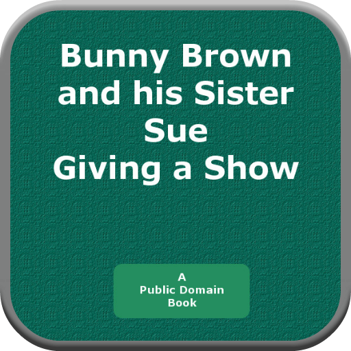Bunny Brownand his Sister Sue Giving a Show PDF