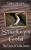 Stuckey's Gold: The Curse of Lake Juzan (Stuckey's Bridge Trilogy Book 3)