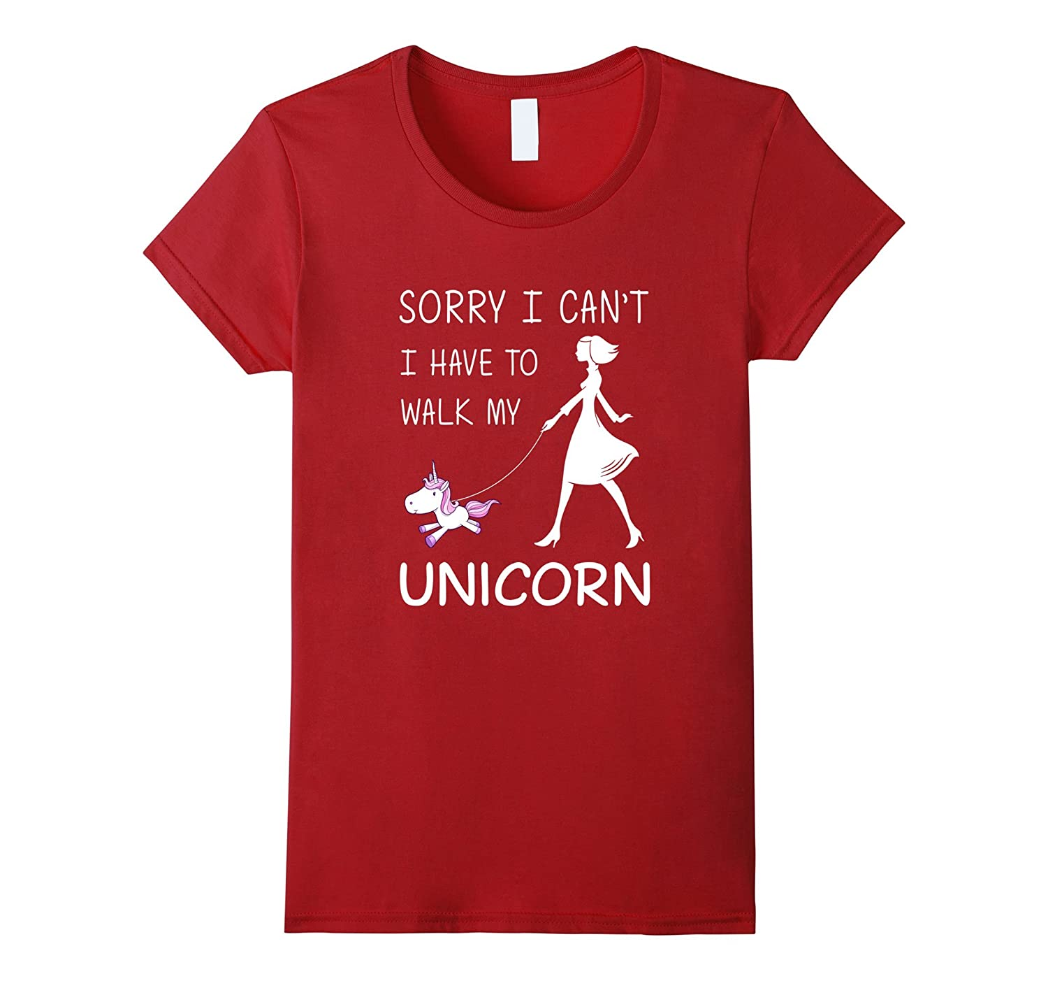 Sorry I Have To Walk My Unicorn Girly Shirt-ANZ