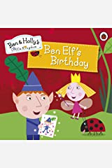 Ben and Holly's Little Kingdom: Ben Elf's Birthday Storybook (Ben & Holly's Little Kingdom) Kindle Edition