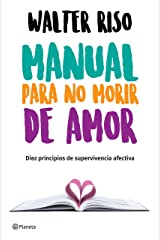 Manual para no morir de amor (Edición mexicana): Diez principios de supervivencia afectiva (Spanish Edition) Kindle Edition