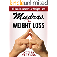 Mudras: Mudras For Weight Loss: 15 Easy Hand