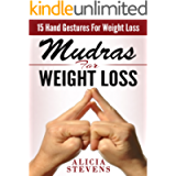 Mudras: Mudras For Weight Loss: 15 Easy Hand Gestures For Easy Weight Loss (Mudras, Mudras For Beginners, Mudras For…