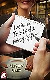 Liebe im Trinkgeld inbegriffen (German Edition)