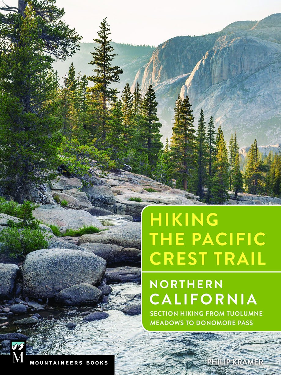 Hiking the Pacific Crest Trail: Northern California: Section Hiking from Tuolumne Meadows to Donomore Pass by Brand: Mountaineers Books