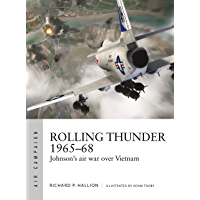 Rolling Thunder 1965–68: Johnson's air war over Vietnam (Air Campaign Book 3)
