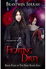 Fighting Dirty (The Dark Roads Saga Book 4) Kindle Edition