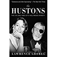The Hustons: The Life and Times of a