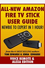 All-New Amazon Fire TV Stick User Guide - Newbie to Expert in 1 Hour! Kindle Edition