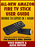 All-New Amazon Fire TV Stick User Guide - Newbie to Expert in 1 Hour! (English Edition)