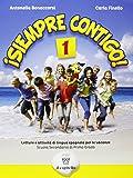 ¡Siempre contigo! Letture e attività di lingua spagnola per le vacanze estive. Con CD Audio. Per la Scuola media: SIEMPRE CONTIGO 1