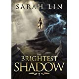 The Brightest Shadow