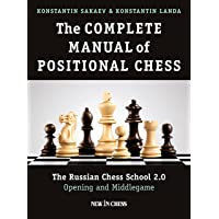 The Complete Manual of Positional Chess: The Russian Chess School 2.0 - Opening and Middlegame