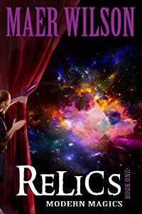 Relics (Modern Magics, Book 1)
