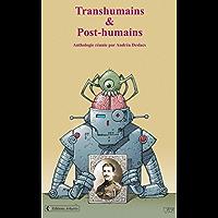 Transhumains & Post-humains (French Edition)