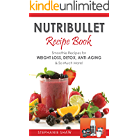 Nutribullet Recipe Book: Smoothie Recipes for Weight-Loss, Detox, Anti-Aging & So Much More! (Recipes for a Healthy Life…