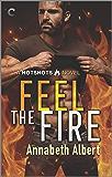 Feel the Fire: A Firefighter Reunion Romance (Hotshots Book 3)