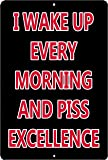 Rogue River Tactical Funny Metal Tin Sign Wall Decor Man Cave Bar I Wake Up Every Morning and Piss Excellence