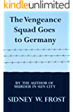 The Vengeance Squad Goes To Germany