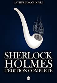 Sherlock Holmes : L'Edition Complete (French Edition)