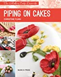 Modern Cake Decorator: Piping on Cakes