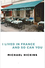 I Lived in France and So Can You Kindle Edition