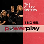 Power Play: 6 Big Hits - The Clark Sisters