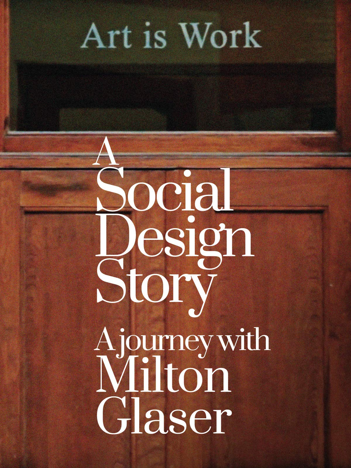 A Social Design Story - A journey with Milton Glaser