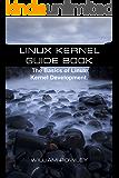 Linux Kernel Guide Book: The Basics of Linux Kernel Development