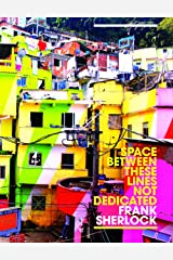 Space Between These Lines Not Dedicated Paperback