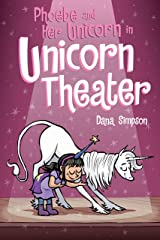 Phoebe and Her Unicorn in Unicorn Theater (Phoebe and Her Unicorn Series Book 8) Kindle Edition