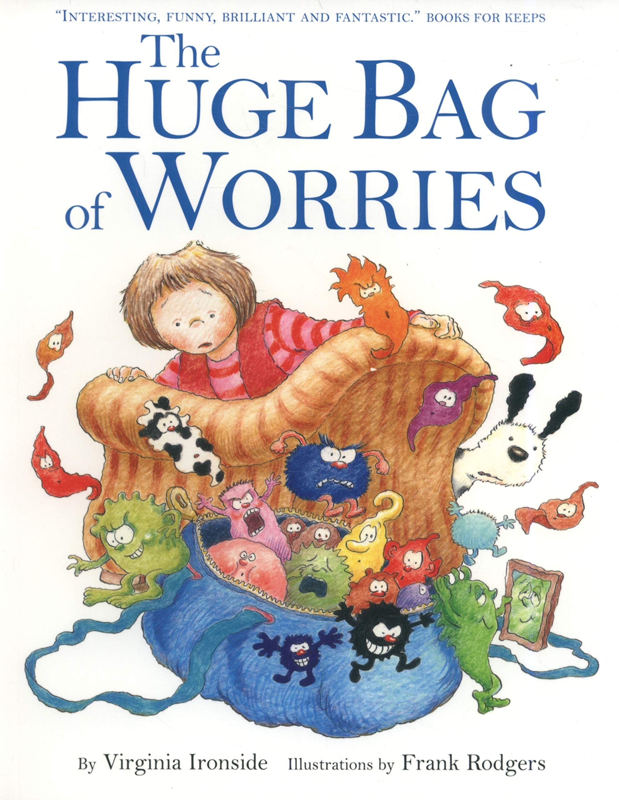 The Huge Bag of Worries: Amazon.co.uk: Ironside, Virginia, Rodgers, Frank:  9780340903179: Books