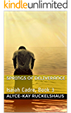 Springs of Deliverance: Isaiah Cadre, Book 3 (Isaiah Cadre Series)