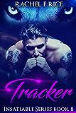 Tracker: Insatiable Series Book 8