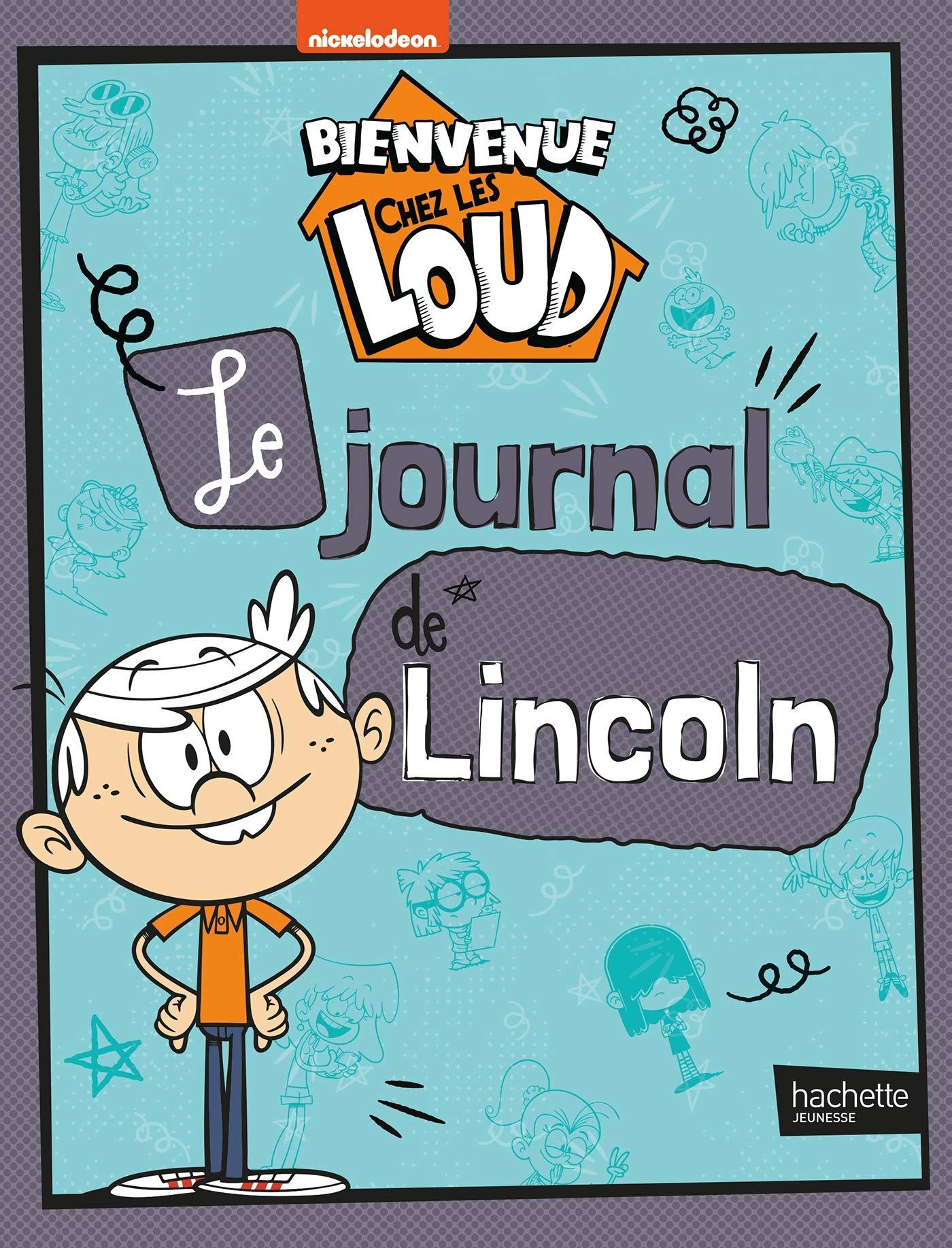 Bienvenue Chez Les Loud Le Journal De Lincoln