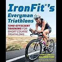 IronFit's Everyman Triathlons: Time-Efficient Training for Short Course Triathlons