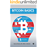 BITCOIN BASICS: LOGIC AND MAGIC OF DIGITAL GOLD ( Understanding Blockchain, Bitcoin Mining, Cryptocurreny Exchanges, Wallets, Forking, Trading, Investing  and SAVE MONEY FROM POSSIBLE MISTAKES )