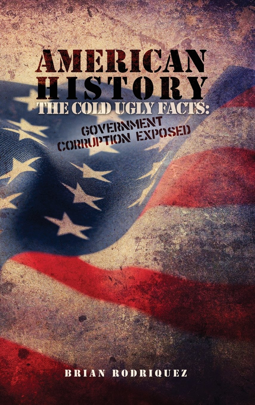 American History: The Cold Ugly Facts: Government Corruption Exposed pdf epub