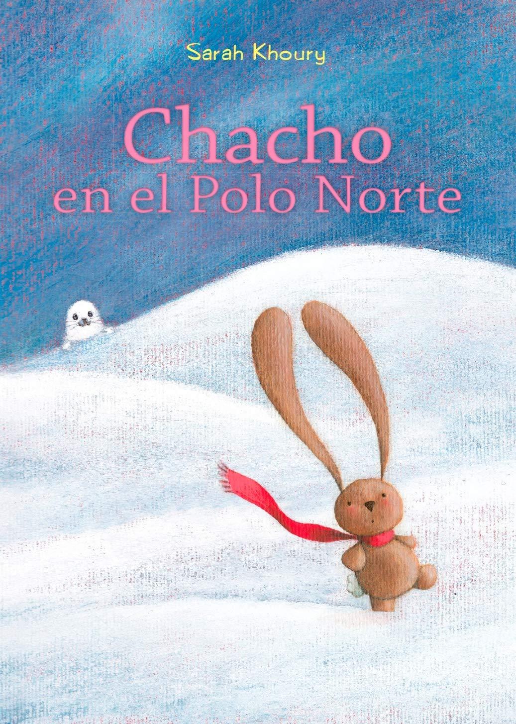 Chacho En El Polo Norte (PICARONA): Amazon.es: SARAH KHOURY, LAURA ...
