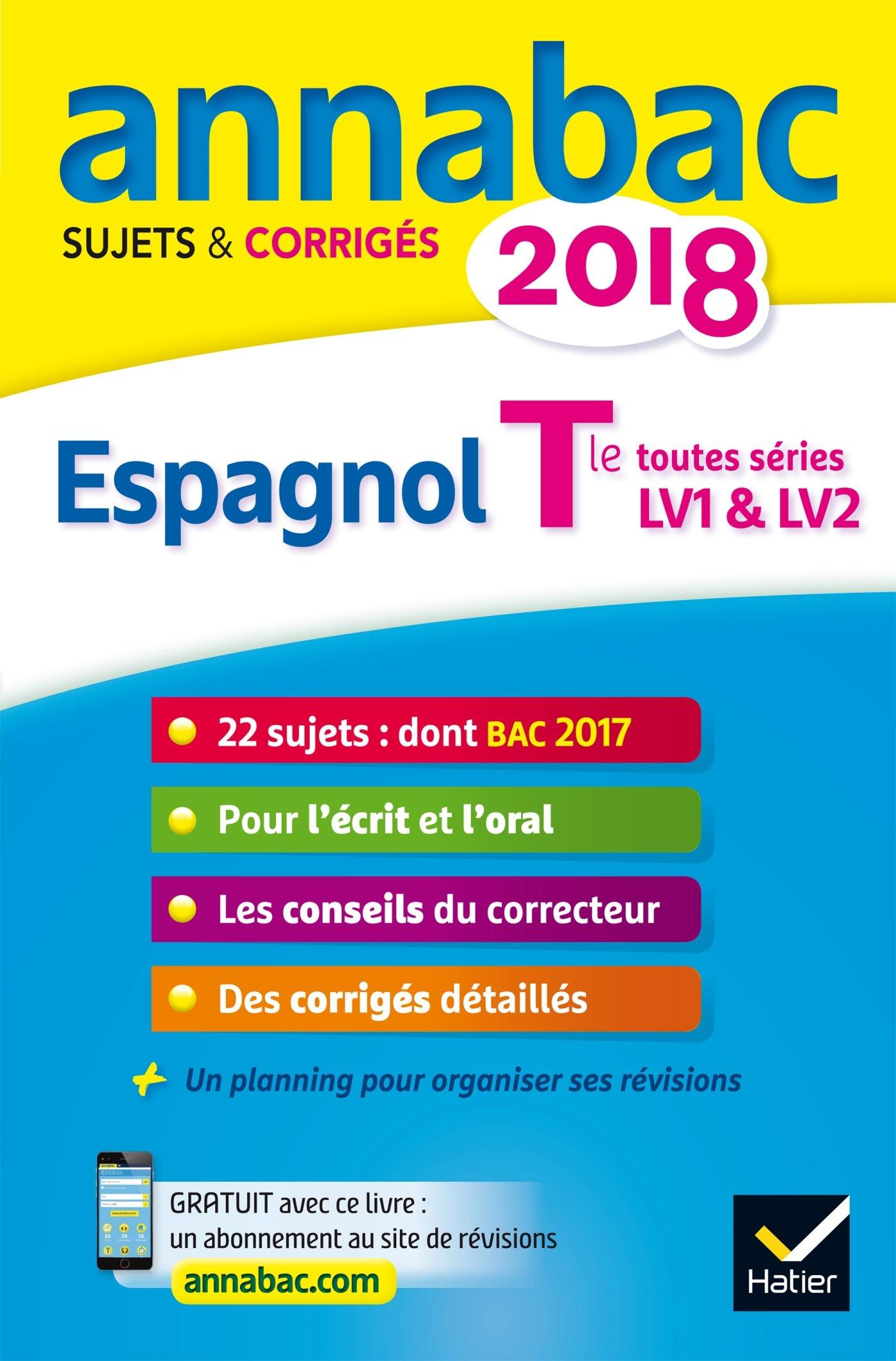 Annales Annabac 2018 Espagnol Tle LV1 et LV2: sujets et corrigés du bac Terminale toutes séries (French) Paperback