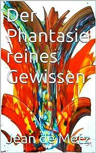 Der Phantasie reines Gewissen (German Edition)