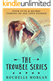 The Trouble Series: Four Sweet Contemporary Romance Novels